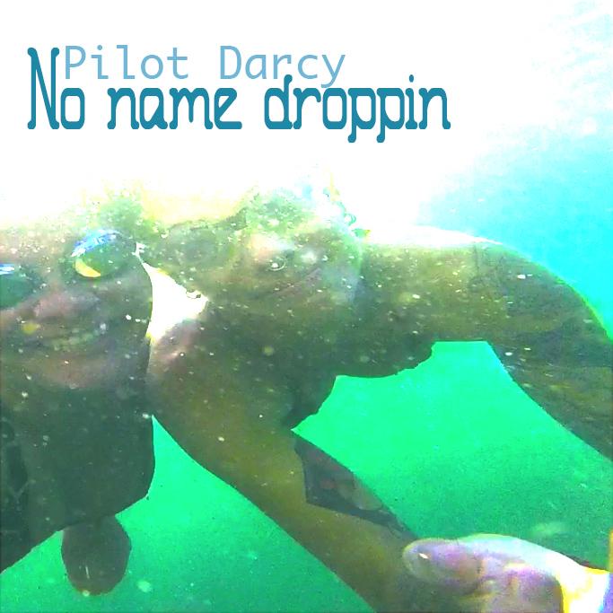 Pilot_Darcy_No_name_droppin