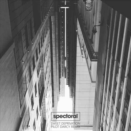 Album art for spectoral Sweet Deprivation (Pilot Darcy remix)